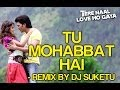 Tu Mohabbat Hai Remix Tere Naal Love Ho Gaya Riteish Genelia