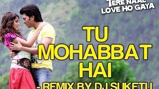 Tu Mohabbat Hai Remix - Tere Naal Love Ho Gaya   Riteish & Genelia   Atif Aslam & Others