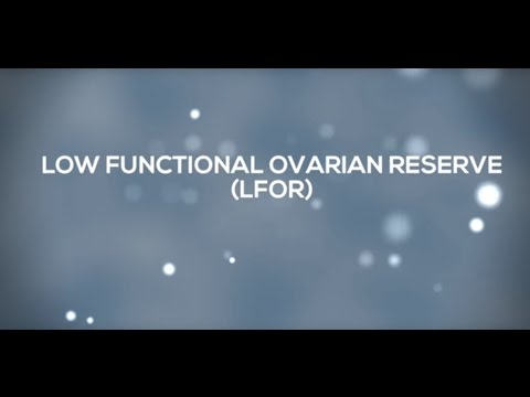 Low Functional Ovarian Reserve (LFOR): The Basics