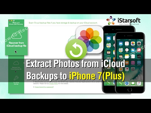 How to Extract Photos from iCloud Backups to iPhone 7(Plus)