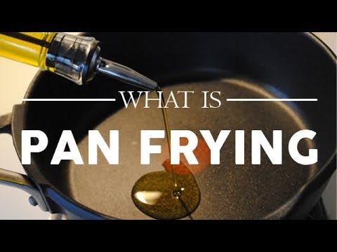 What is pan frying