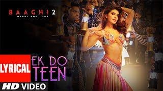 Ek Do Teen Lyrical | Baaghi 2 | Jacqueline F | Tiger S | Disha P | Ahmed K Sajid Nadiadwala Shreya G
