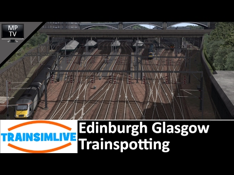 Train Simulator - Edinburgh Glasgow, Trainspotting