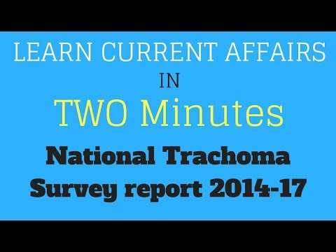 Learn Current Affairs in TWO minutes - National Trachoma Survey  report 2014-17