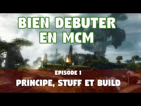 Guild Wars 2 [TUTO] BIEN DEBUTER EN MCM [Ep.1] Principe, Stuff et Build