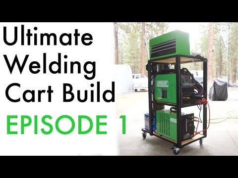 Ultimate Welding Cart Build: Episode 1