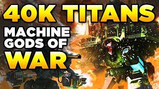 40K - IMPERIAL TITANS - MACHINE GODS OF WAR   Warhammer 40,000 Lore/History
