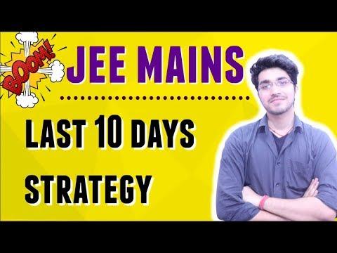 JEE MAINS   LAST 10 DAYS STRATEGY   MAJOR MISTAKES