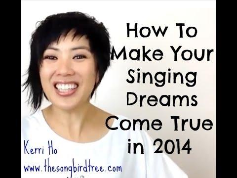 Make Your Singing Dreams Come True