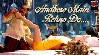 Andhere Main Rehne Do | Javed Bashir, Anvisha | Ashutosh Rana, Sakshi Choudhary