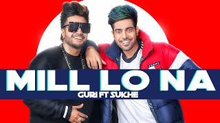 GURI Feat Sukh-E : Mill Lo Na | Lyrics Video | Jaani  | Latest Punjabi Songs 2019 | Geet MP3