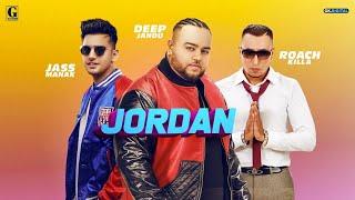 Jordan : Deep Jandu Ft. Roach Killa (Official Song) Jass Manak | Latest Punjabi Song 2019 | Geet MP3