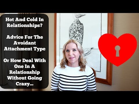 Hot And Cold In Relationships? Advice For The Avoidant Attachment Types...