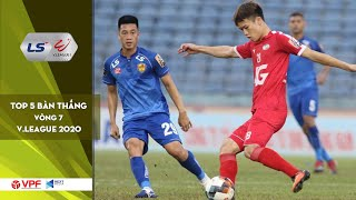 Top 5 bàn thắng đẹp Vòng 7 LS - V.League 1 - 2020 | Vinh danh siêu phẩm của Hoàng Đức | VPF Media