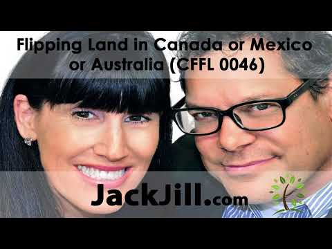 Flipping Land in Canada or Mexico or Australia (CFFL 0046)