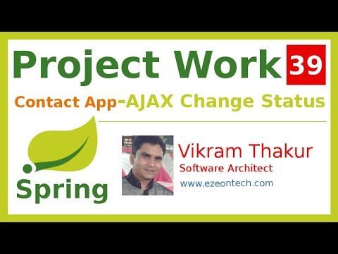 39 - Spring MVC - Project Work | Change Login Status, AJAX/JQuery (Contact App) - By eZeon