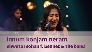 Innum Konjam Neram - Shweta Mohan f. Bennet \u0026 the band - Music Mojo - Kappa TV