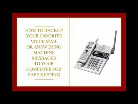 How To Back Up Voice Mail Messages To Your Computer