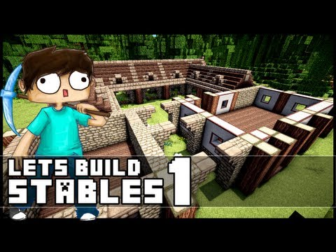 Minecraft Lets Build: Stables - Part 1