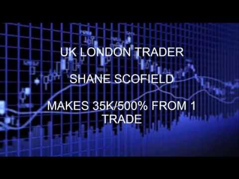 HOW TO MAKE MONEY: UK LONDON TRADER SHANE SCOFIELD MAKES 35K/500% FROM 1 TRADE. WATCH NOW!!!