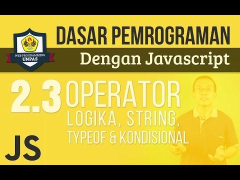 OPERATOR PADA JAVASCRIPT : Logika, String, Typeof dan Kondisional