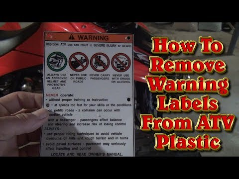 How To Remove Warning Labels From ATV Plastic