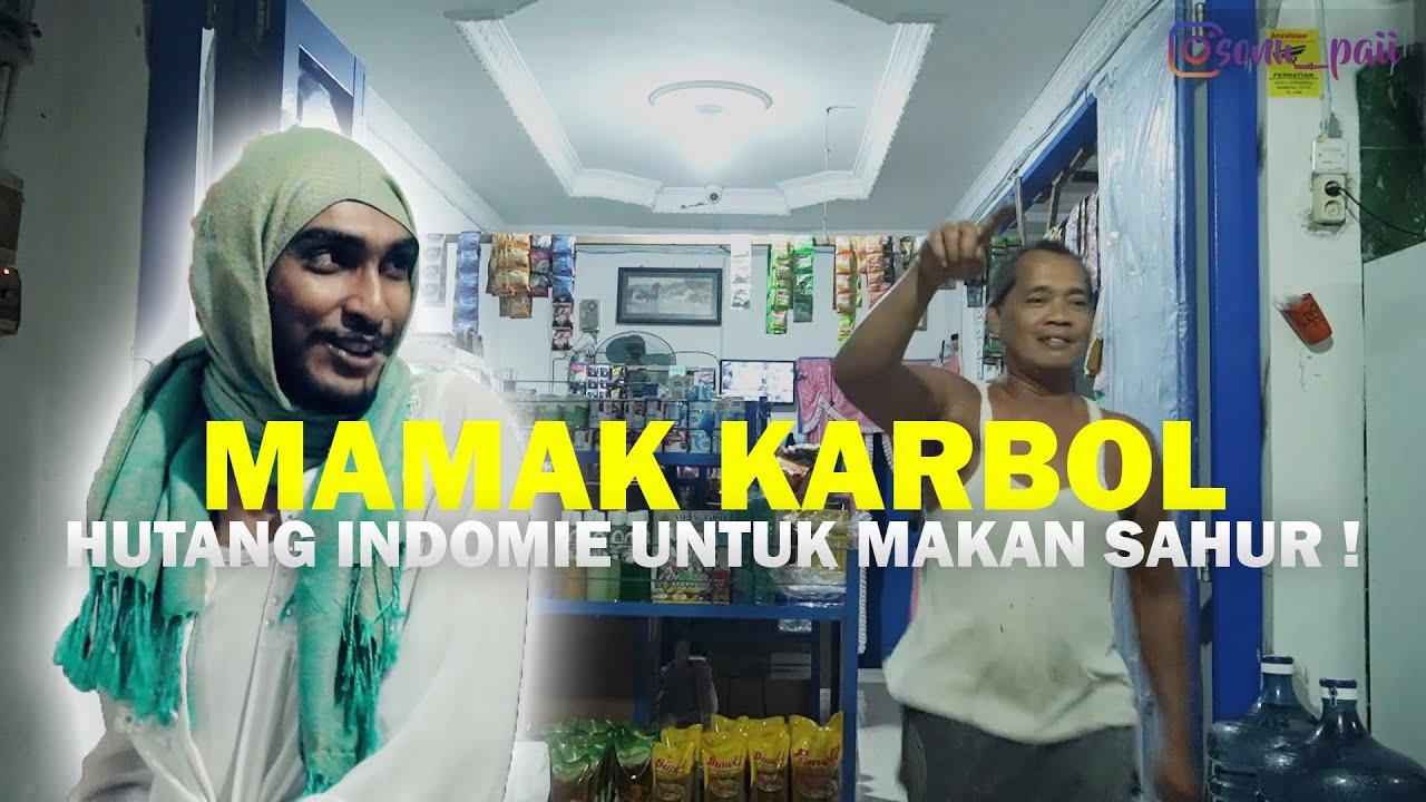 MAMAK KARBOL HUTANG INDOMIE UNTUK SAHUR !!! TUKANG KEDE AMBEL PARANG!!! #karbol #karbolgilak
