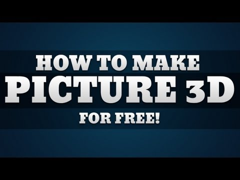 How To Make your Picture 3D