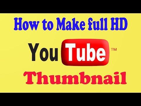 How to Make Full HD (Custom) YouTube Thumbnail | For New YouTubers...