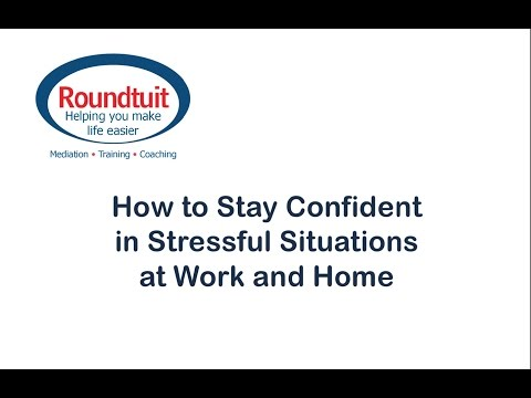How to Stay Confident in Stressful Situations