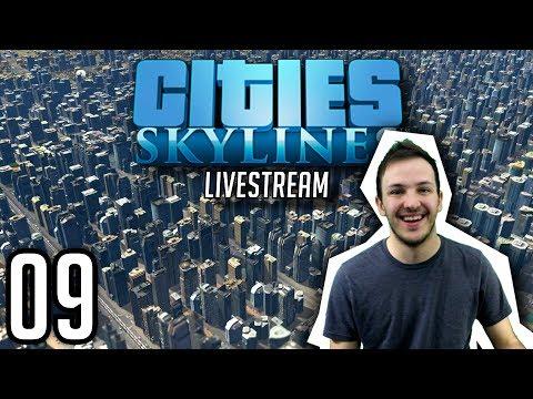 CITIES: SKYLINES STREAM   Episode 09: AGENT CAP FIXINGS