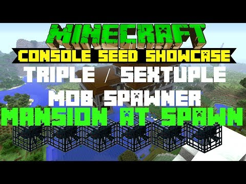 Minecraft Triple? Quintuple? SEXTUPLE SPAWNER! Mansion At Spawn Seed Showcase Xbox Ps4 Ps3 Wii PE