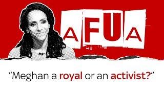 Afua Hirsch: Meghan: Royal or activist?