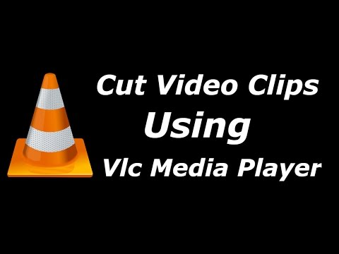How To Cut Video Clips Using Vlc Media Player