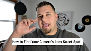 How To Find Sweet Spot Of Your Lens: Get Your Photos Sharper