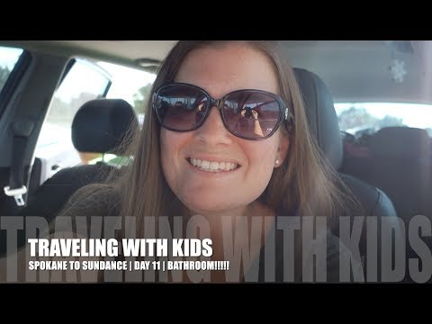 TRAVELING WITH KIDS | SPOKANE TO SUNDANCE | DAY 11 | BATHROOOM!