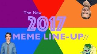 The New 2017 Meme Line Up!