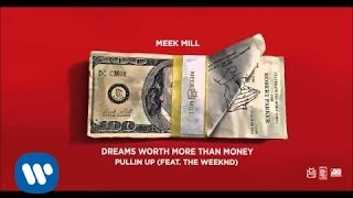 Meek Mill - Pullin Up Feat. The Weekend (Official Audio)