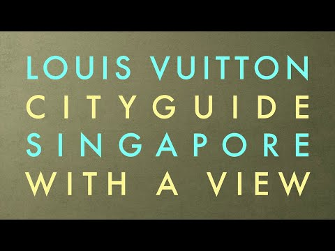 Louis Vuitton Presents the Singapore City Guide