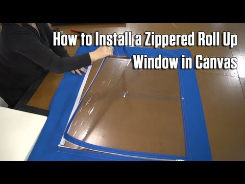 How to Install a Zippered Roll Up Window in Canvas