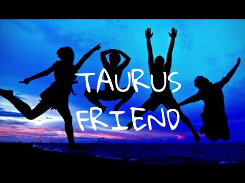 10 reasons WHY you need a TAURUS friend | Hannah's Elsewhere