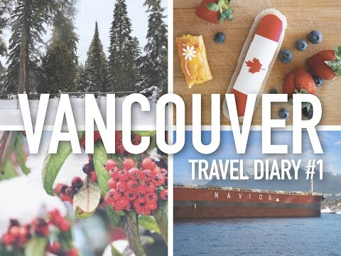 VANCOUVER | TRAVEL DIARY #1 ♡ EXPLORE CANADA