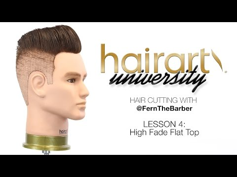 How To: High Fade Flat top Pompadour   Hairart University Hair Cutting with Fern The Barber Lesson 4