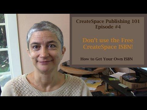 CreateSpace Self-Publishing: Episode #4 Don't Use a CreateSpace ISBN!
