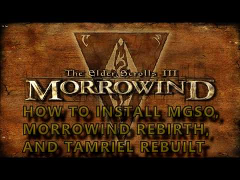 How to install MGSO 3.0 Overhaul , Morrowind Rebirth and Tamriel Rebuilt [2018 UPDATE]