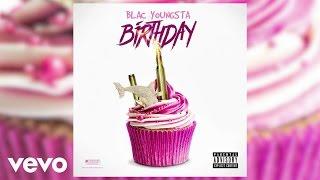Blac Youngsta - Birthday (Audio)