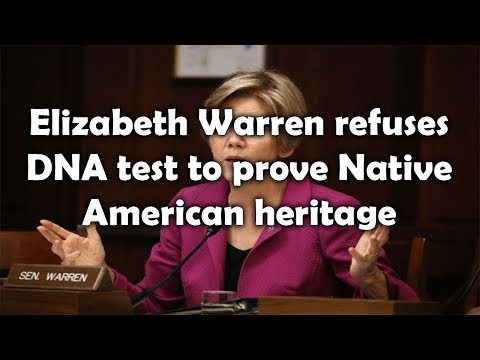 Elizabeth Warren refuses DNA test to prove Native American heritage