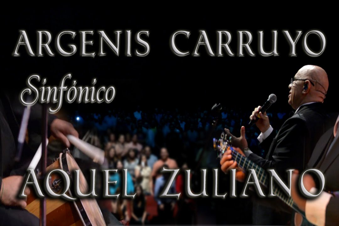 Aquel Zuliano Argenis Carruyo Sinfonico 13/24