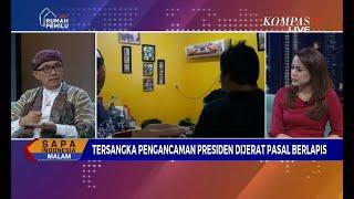 Dialog: Pengancam Presiden Terancam Hukuman Seumur Hidup (1)