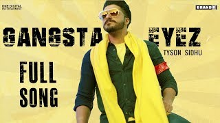 Gangsta Eyez : Tyson Sidhu | Full Song | Kru172 | Latest Punjabi Song 2019 | Brand B